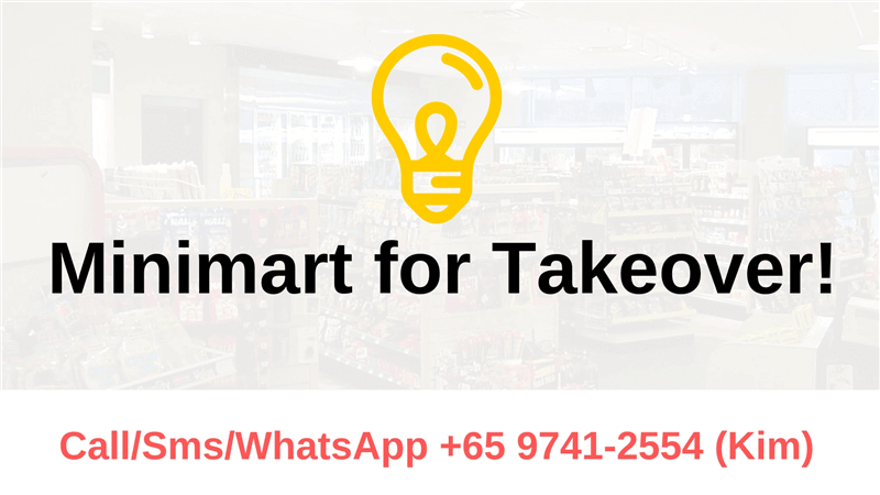 *RARE MINIMART TAKEOVER* 100k Nett Profit/Year Minimart for Takeover in Central Area! Call 9741-2554